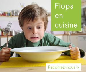 Flops en cuisine, racontez-nous les vôtres